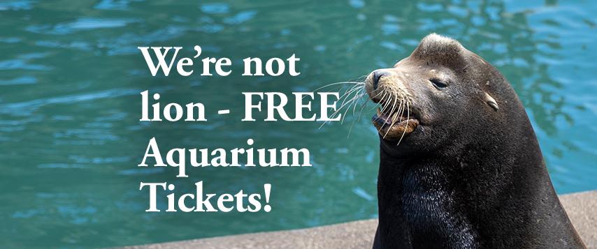 We're not Lion - FREE Aquarium Tickets