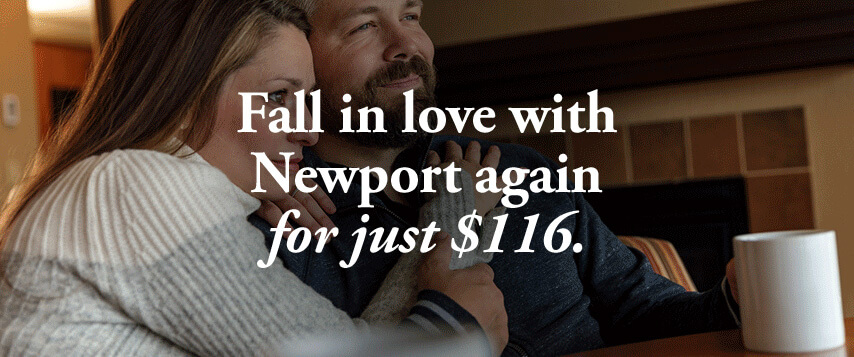 Fall in love with Newport for just $116.