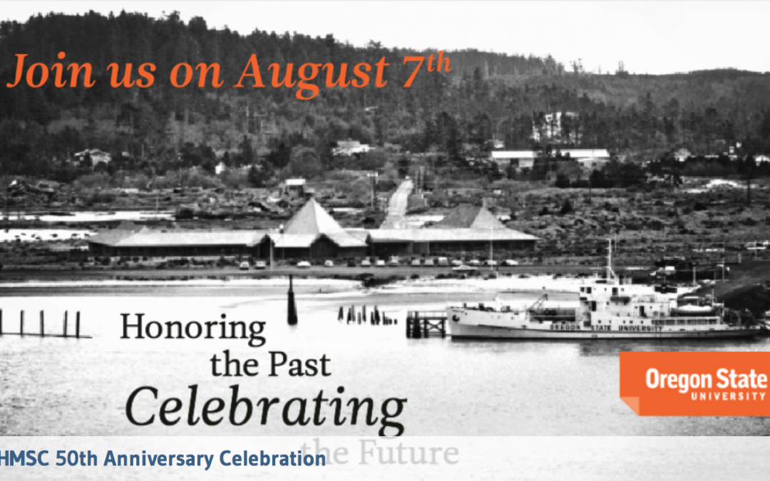 OSU Hatfield Marine Science Center 50th Anniversary – August 7th, 2015