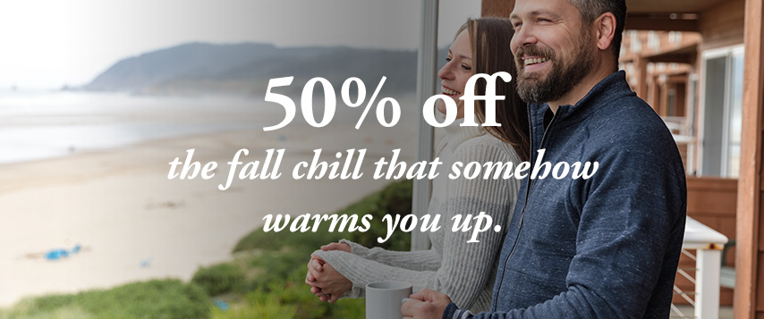 50% off the fall chill that somehow warms you up.