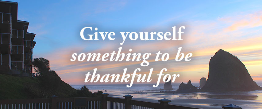 Give yourself something to be thankful for